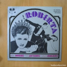 Discos de vinilo: IRENE DUNNE / FRED ASTAIRE / GINGER ROGERS - ROBERTA - LP. Lote 237275930
