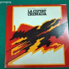 Discos de vinilo: LA CIUTAT CREMADA. MUSICA ORIGINAL DE LA PEL·LICULA. LP EDIGSA 1976.. Lote 237309310