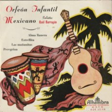 Discos de vinilo: ORFEON INFANTIL MEXICANO - ALMA LLANERA + 3 (EP ALHAMBRA). Lote 237325345
