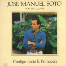 Discos de vinilo: JOSE MANUEL SOTO - CONTIGO NACIO LA PRIMAVERA - SEVILLANAS / LP SENADOR 1986 RF-9053. Lote 237357460