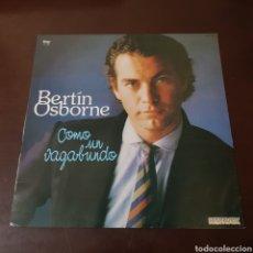 Discos de vinilo: BERTIN OSBORNE - COMO UN VAGABUNDO - HISPAVOX. Lote 237358715