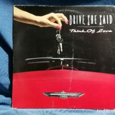 Discos de vinilo: VINILO MAXI DRIVE,SHE SAID ' THINK OF LOVE' EDICION ESPANA 1991 MAXI SINGLE. Lote 237409785