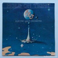 Discos de vinilo: ELECTRIC LIGHT ORCHESTRA – HOLD ON TIGHT / WHEN TIME STOOD STILL HOLANDA,1981. Lote 237413250