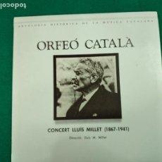 Discos de vinilo: ORFEO CATALA. CONCERT LLUIS MILLET (1867-1941) LP PDI.. Lote 237443845