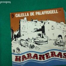 Discos de vinilo: CALELLA DE PALAFRUGELL Y LAS HABANERAS. LP DISCOPHON.. Lote 237470715