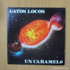 Disques de vinyle: GATOS LOCOS - UN CARAMELO - PROMO - SINGLE. Lote 237475270