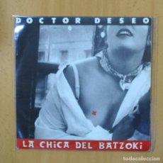 Dischi in vinile: DOCTOR DESEO - LA CHICA DEL BATZOKI - PROMO - SINGLE. Lote 237475470