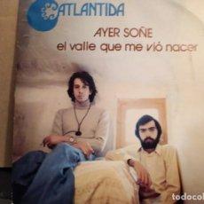 Discos de vinilo: ATLANTIDA: AYER SOÑE , EL VALLE QUE ME VIO NACER PROMO CON HOJA PROMOCIONAL NOVOLA 1976. Lote 237482955