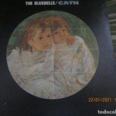 Discos de vinilo: THE BLUEBELLS - CATH SINGLE ORIGINAL ESPAÑOL - LONDON RECORDS 1984 -. Lote 237485360
