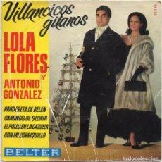 Discos de vinilo: LOLA FLORES Y ANTONIO GONZALEZ - VILLANCICOS GITANOS / EP BELTER DE 1964 RF-4759. Lote 237517135