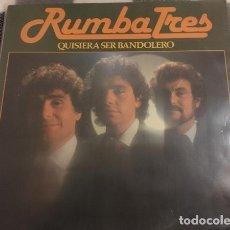 Discos de vinilo: RUMBA TRES – QUISIERA SER BANDOLERO. Lote 237549060