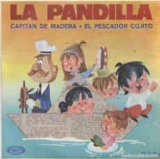 Discos de vinilo: LA PANDILLA - CAPITAN DE MADER, EL PESCADOR COJITO / SINGLE DE 1970 RF-4762. Lote 237559890