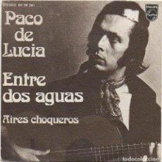 Disques de vinyle: PACO DE LUCIA - ENTRE DOS AGUAS, AIRES CHOQUEROS / SINGLE PHILIPS DE 1974 RF-4766. Lote 237560895