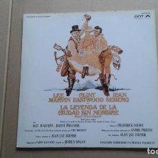 Discos de vinilo: BANDA SONORA - LA LEYENDA DE LA CIUDAD SIN NOMBRE LP 1970 EDICION ESPAÑOLA. Lote 237565055