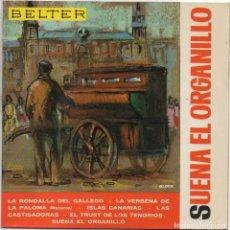 Discos de vinilo: SUENA EL ORGANILLO - LA RONDALLA DEL GALLEGO, LA VERBENA DE LA PALOMA..../ EP BELTER 1964 RF-4777. Lote 237566650