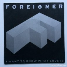 Disques de vinyle: FOREIGNER – I WANT TO KNOW WHAT LOVE IS / STREET THUNDER GERMANY,1984. Lote 237579630