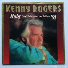 Disques de vinyle: KENNY ROGERS – RUBY, DON'T TAKE YOUR LOVE TO TOWN '91/LOVE IS STRANGE GERMANY,1991. Lote 237583060