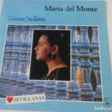 Discos de vinilo: MARIA DEL MONTE, CANTAME SEVILLANAS, 1988. Lote 237638315