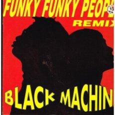 Discos de vinilo: BLACK MACHINE - FUNKY FUNKY PEOPLE - MAXI SINGLE 1992 - ED. ITALIA. Lote 288517478