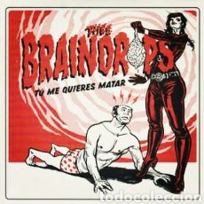 Discos de vinilo: THEE BRAINDROPS -TÚ ME QUIERES MATAR . SINGLE VINILO PRECINTADO. GARAGE PUNK. Lote 237739385