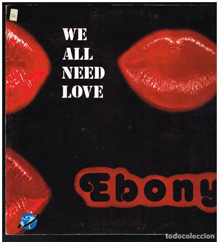EBONY - WE ALL NEED LOVE - MAXI SINGLE 1985 - ED. ESPAÑA (Música - Discos de Vinilo - Maxi Singles - Bandas Sonoras y Actores)