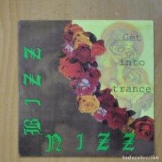 Disques de vinyle: BIZZ NIZZ - GET INTO TRANCE - SINGLE. Lote 237832945