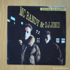 Disques de vinyle: MC RANDY & D.J. JONCO - APAGA LA RADIO / AL DESPERTARME ESTA MAÑANA - SINGLE. Lote 237832995