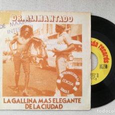Disques de vinyle: DR. ALIMENTADO - LA GALLINA MAS ELEGANTE DE LA CIUDAD (EDIGSA) SINGLE ESPAÑA PROMOCIONAL. Lote 237838200