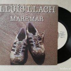 Discos de vinilo: LLUIS LLACH - MAREMAR + MAI NO SABRE (ARIOLA) SINGLE PROMOCIONAL. Lote 237839855
