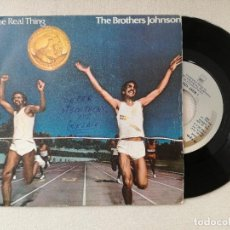 Disques de vinyle: BROTHERS JOHNSON, THE - THE REAL THING (CBS) SINGLE ESPAÑA. Lote 237850160