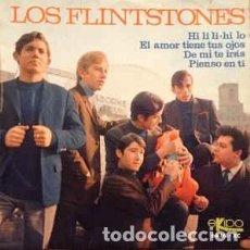 Discos de vinilo: LOS FLINTSTONES EP HI LI LI HI LO / EL AMOR TIENE TUS OJOS/ DE MI TE IRÁS / PIENSO EN TI. Lote 237856370
