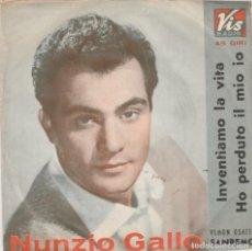 Discos de vinilo: 45 GIRI NUNZIO GALLO INVENTIAMO LA VITA /HO PERDUTO IL MIO IO VIS RADIO SANREMO 62. Lote 237870165