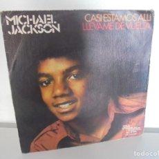 Discos de vinilo: MICHAEL JACKSON. CASI ESTAMOS ALLI. LLEVAME DE VUELTA. SINGLE VINILO. MOVIPLAY RECORDS 1975. Lote 237915055