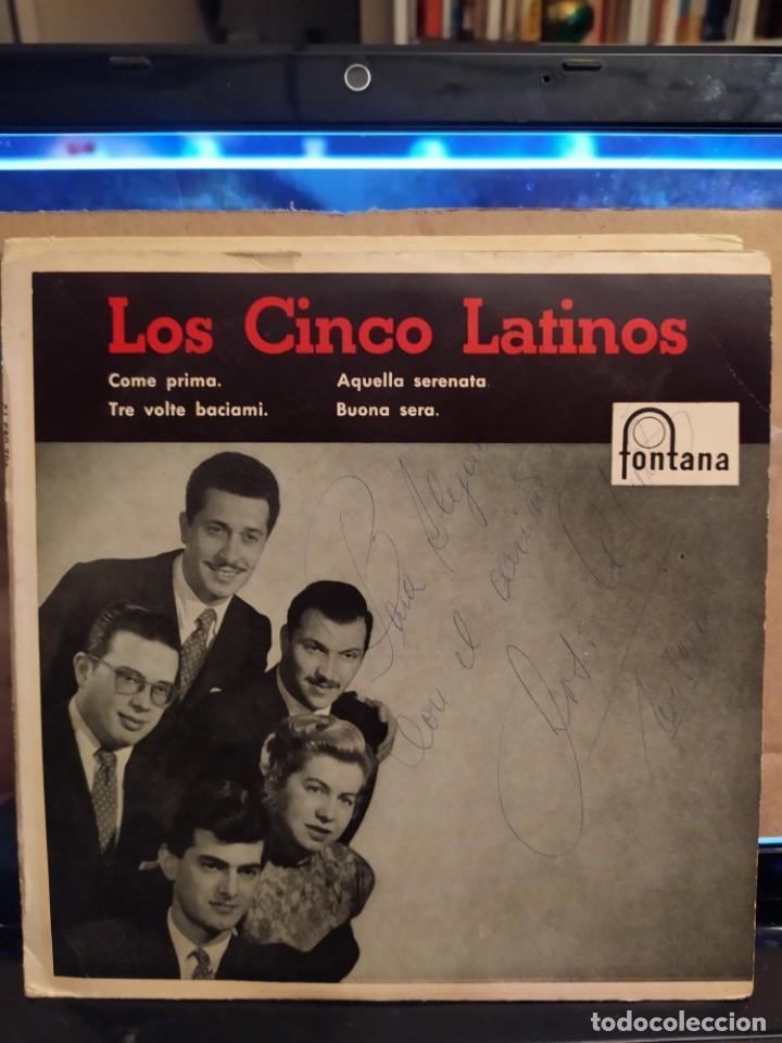 LOS CINCO LATINOS: COME PRIMA,AQUELLA SERENATA,BUONA SERA + 1 ED ESPAÑA AUTOGRAFIADO (Música - Discos de Vinilo - EPs - Grupos y Solistas de latinoamérica)