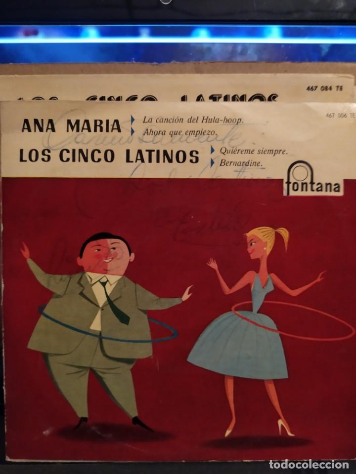 ANA MARIA / LOS CINCO LATINOS : LA CANCIÓN DEL HULA-HOOP / QUIÉREME SIEMPRE , AUTOGRAFIADO (Música - Discos de Vinilo - EPs - Grupos y Solistas de latinoamérica)