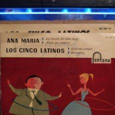 Discos de vinilo: ANA MARIA / LOS CINCO LATINOS : LA CANCIÓN DEL HULA-HOOP / QUIÉREME SIEMPRE , AUTOGRAFIADO. Lote 237924285