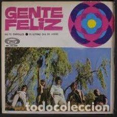 Discos de vinilo: GENTE FELIZ NO TE ENROLLES / EL ÚLTIMO DÍA DE AMOR. Lote 237929910