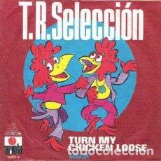 Discos de vinilo: TR SELECCIÓN TURN MY CHICKEN LOOSE / SOULIN`. Lote 237954680