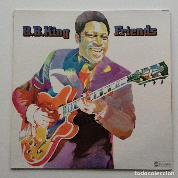 B.B. KING – FRIENDS USA,1974 ABC RECORDS (Música - Discos - LP Vinilo - Jazz, Jazz-Rock, Blues y R&B)