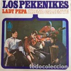 Discos de vinil: LOS PEKENIKES LADY PEPA / ARENA CALIENTE. Lote 238148500