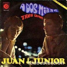 Discos de vinil: JUAN & JUNIOR A DOS NIÑAS / TRES DIAS. Lote 238150450