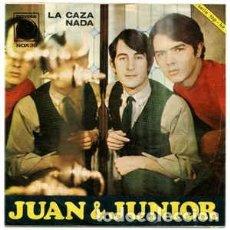 Discos de vinil: JUAN & JUNIOR LA CAZA / NADA. Lote 238150880