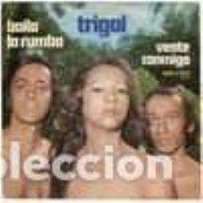 Discos de vinilo: TRIGAL BAILA LA RUMBA / VENTE CONMIGO. Lote 238151570