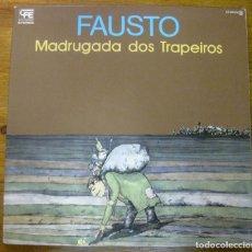 Discos de vinilo: FAUSTO –MADRUGADA DOS TRAPEIROS LP. Lote 238174790