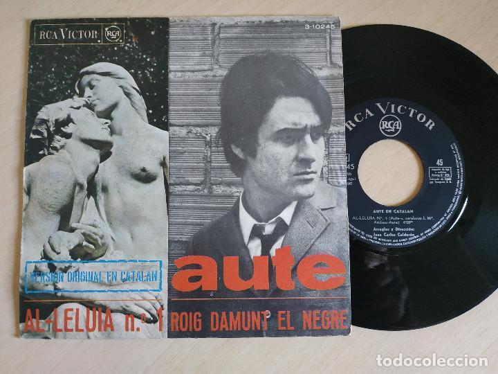 AUTE - AL·LELUIA Nº 1 / ROIG DAMUNT EL NEGRE - SINGLE RCA VICTOR 1967 (VERSION ORIGINAL EN CATALAN) (Música - Discos - Singles Vinilo - Solistas Españoles de los 50 y 60)