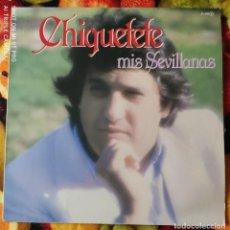 Discos de vinilo: LIQUIDACION LP EN PERFECTO ESTADO - CHIQUETETE_MIS SEVILLANAS (AÑO OCHENTAS). Lote 238252805