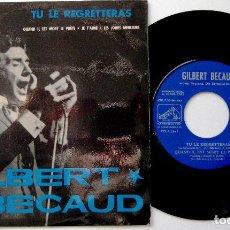 Discos de vinilo: GILBERT BÉCAUD - TU LE REGRETTERAS +3 - EP LA VOZ DE SU AMO 1965 BPY. Lote 238271135