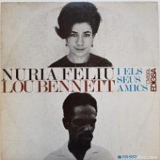 Discos de vinilo: NÚRIA FELIU, LOU BENNETT I ELS SEUS AMICS. UNA OBRA MÍTICA DE 1966. Lote 238296525