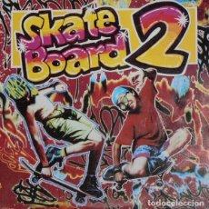 Disques de vinyle: SKATE BOARD 2 - DOBLE LP COMPILATION, PARTIALLY MIXED - SPAIN 1991. Lote 284563038