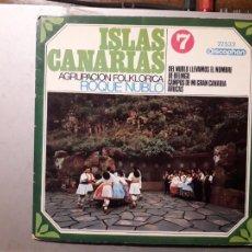 Discos de vinilo: ROQUE NUBLO - ISLAS CANARIAS 7 - DEL NUBLO LLEVAMOS EL NOMBRE + DE BELINGO + CAMPOS DE MI GRAN CANA. Lote 238368475